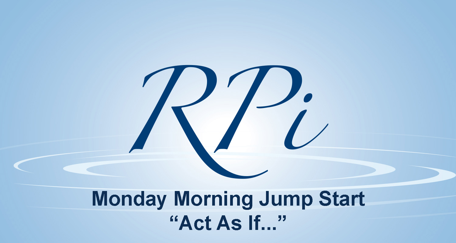 Monday Morning Jump Start – Act As If